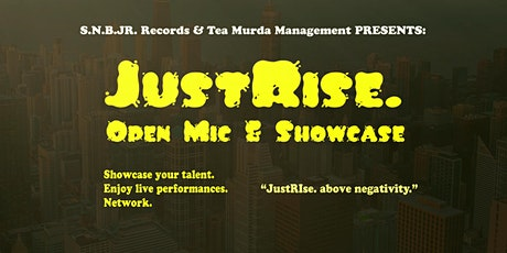 JustRise. Open Mic & Showcase (Every 3rd Saturday) tickets