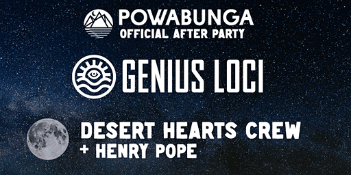 Official Powabunga After Party // Genius Loci: Desert Hearts + Henry Pope