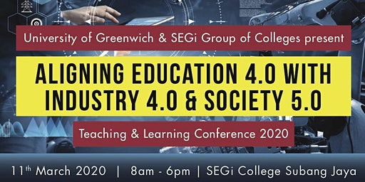 T&L Conference: Aligning Education 4.0 With Industry 4.0 & Society 5.0