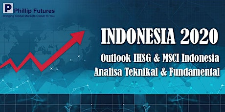 INDONESIA 2020 : Outlook Indonesia, Analisa Teknikal, dan Fundamental tickets