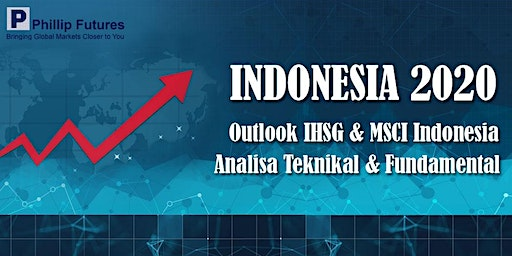 INDONESIA 2020 : Outlook Indonesia, Analisa Teknikal, dan Fundamental