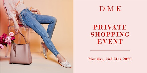 DMK: Private Shopping Event