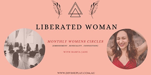 LIBERATED WOMAN - Womens Circle - with Ramya Jade