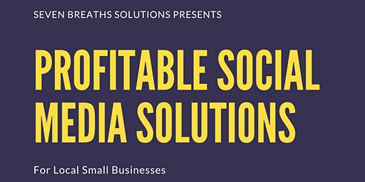 Seven Breaths Solutions: Social Media Solutions for Local Small Businesses