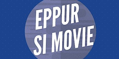 Eppur si Movie! - La seconda proiezione del cineforum di #viacassoliuno biglietti