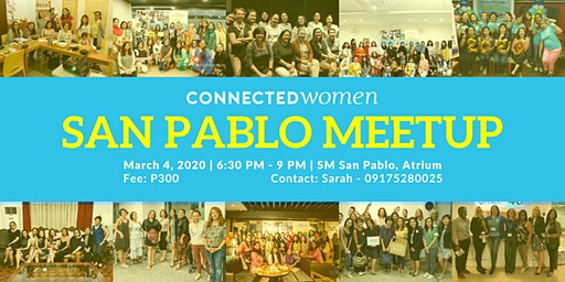 #ConnectedWomen Meetup - San Pablo (PH) - March 4