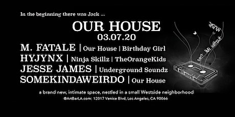 Our House - 03.07.20 tickets
