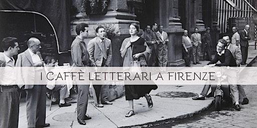 I Caffè letterari a Firenze fra Otto e Novecento