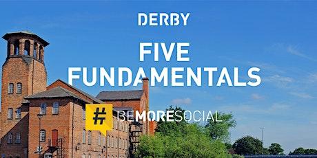 The 5 Fundamental Must Do's of Social Media - DERBY tickets