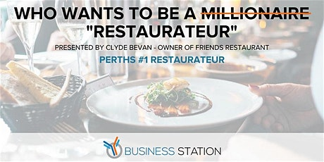 """Who wants to be a """"Restaurateur""""? tickets"""
