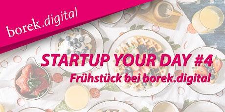 StartUP your day #4 - Frühstück bei borek.digital tickets