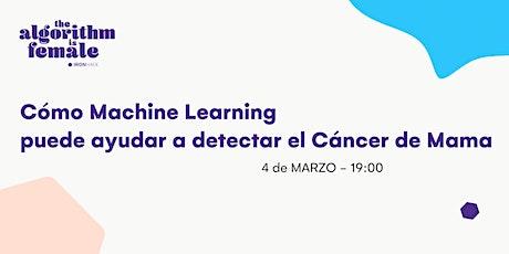 Cómo el Machine Learning puede ayudar a detectar Cáncer de Mama / #TAIF entradas