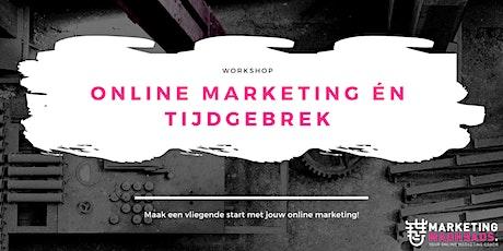 Workshop  Online Marketing én Tijdgebrek tickets