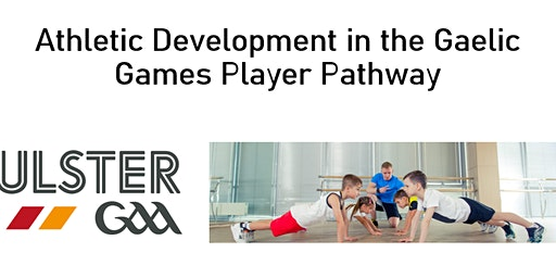 Athletic Development in the  Gaelic Games Player Pathway