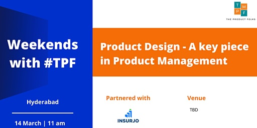 Weekends with TPF | Product Design - A key piece in Product Management