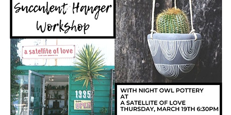 Ceramic Succulent Hanger Workshop with Night Owl Pottery  tickets
