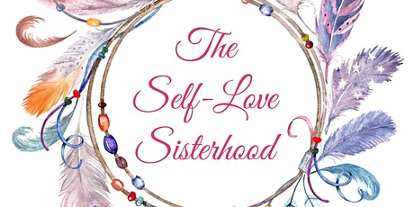 The Self-Love Sisterhood Circle  tickets