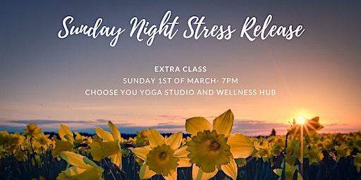Sunday Night Stress Release - EXTRA CLASS