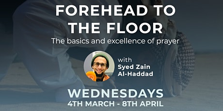 Forehead to The Floor: The Basics & Excellence of Prayer tickets