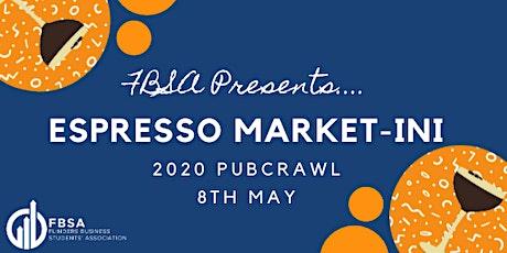 2020 FBSA Pubcrawl: Espresso Market-ini tickets