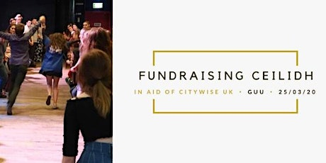 Fundraising Ceilidh for Citywise   tickets