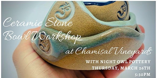 Ceramic Stone Bowl Workshop with Night Owl Pottery at Chamisal Vineyards