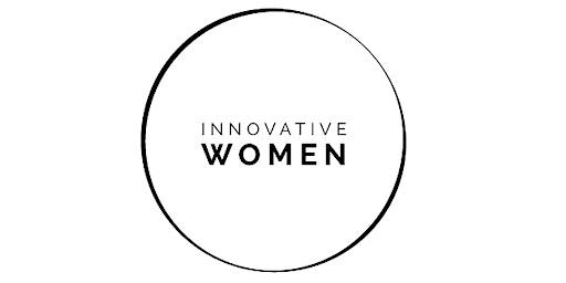 INNOVATIVE WOMEN NETWORKING EVENT - Female Leadership, 4.3.2020