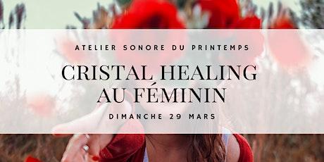 Renaissance printanière et cristal healing au Féminin billets