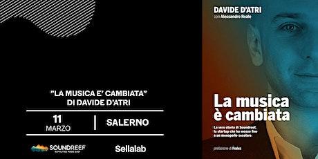 """""""La musica è cambiata"""" di Davide d'Atri - Presentazione a Salerno biglietti"""