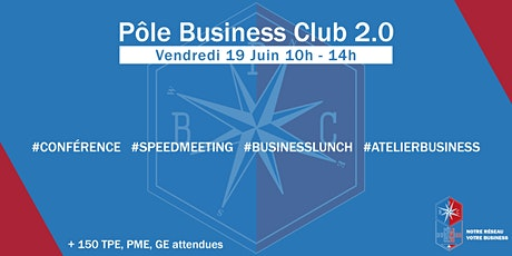 Pôle Business Club 2.0 I Vendredi 19 Juin 2020 tickets