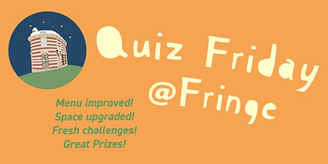 Quiz Friday @Fringe tickets