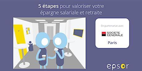 [PARIS] 5 ÉTAPES POUR VALORISER VOTRE EPARGNE SALARIALE & RETRAITE tickets
