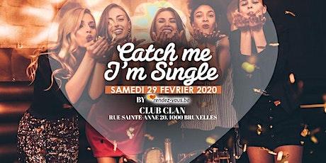 Catch Me I m Single au Sablon / Soirée 30+/ Et plus si affinité! billets