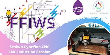 Sesiwn Cynefino CNC / CNC Induction Session tickets