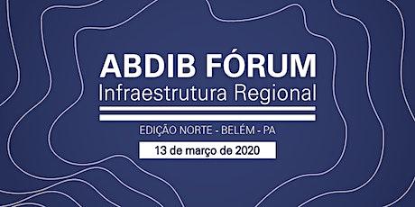 Abdib Fórum de Infraestrutura Regional - Edição Norte ingressos