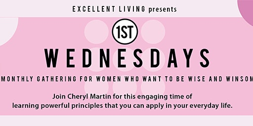Excellent Living presents 1st Wednesdays