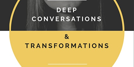 Deep conversations & transformations: Connection. tickets