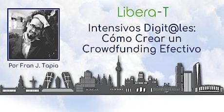 Intensivos Digit@les: ¿Cómo Crear un Crowdfunding Efectivo? entradas