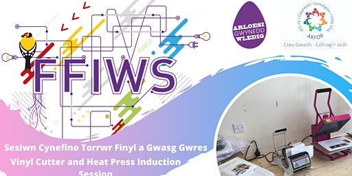 Cynefino Torrwr Finyl a Gwasg Gwres / Vinyl Cutter and Heat Press Induction