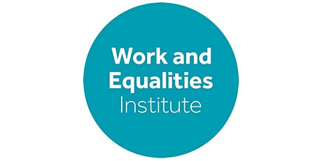 Work and Equalities Institute - Third Annual Lecture tickets