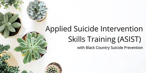 Applied Suicide Intervention Skills Training (ASIST) in Dudley
