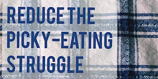 Reduce the Picky-Eating Struggle