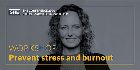 Invitation to workshop - How to prevent stress and burnout @SHEConference/Spektrum 5th of March tickets