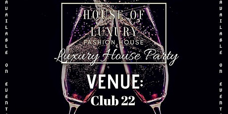 "House of Luxury 19 ""Luxury House Party"" tickets"