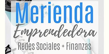 Merienda Emprendedora - Redes Sociales y Finanzas tickets