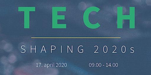 Tech Shaping 2020s