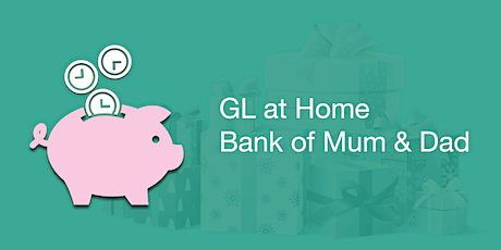 GL at Home - Bank of Mum & Dad tickets