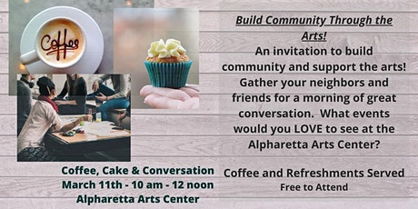 Coffee, Cake & Conversation - Build Community Thru The Arts! tickets