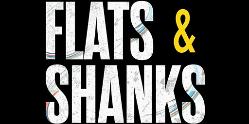 Flats & Shanks Live Podcast with Special Guest