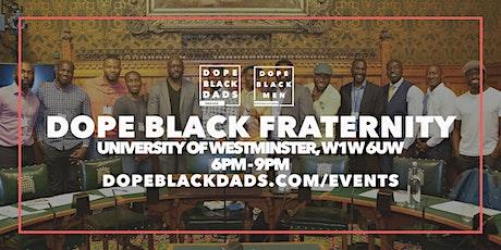 Dope Black - Fraternity (Designed for all black men) tickets